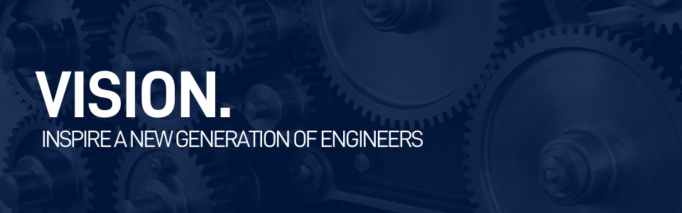 The text reads Our Vision. To inspire a new generation of engineers. Written over an image of cogs.