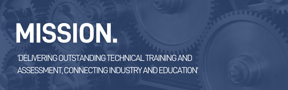 The text reads Our Mission. Delivering outstanding technical training and assessment, connecting industry and education. Written over an image of cogs.