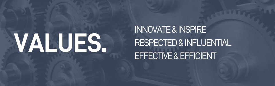 The text reads Values. To innovate and inspire, be respected and influential and effective and efficient. Written over an image of cogs.